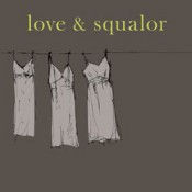 Love and Squalor