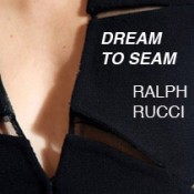 Dream To Seam – The Ralph Rucci Interview